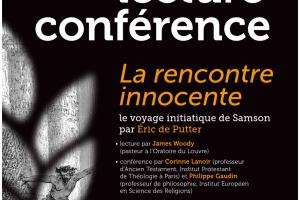Lecture – Conférence de «La Rencontre Innocente» d'Eric de Putter par Corinne Lanoir et Philippe Gaudin. Oratoire du Louvre, 26 Avril 2014.