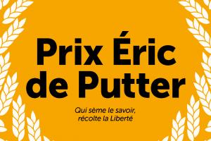 Appel à don «Prix Eric de Putter» : Qui sème le savoir récolte la Liberté !