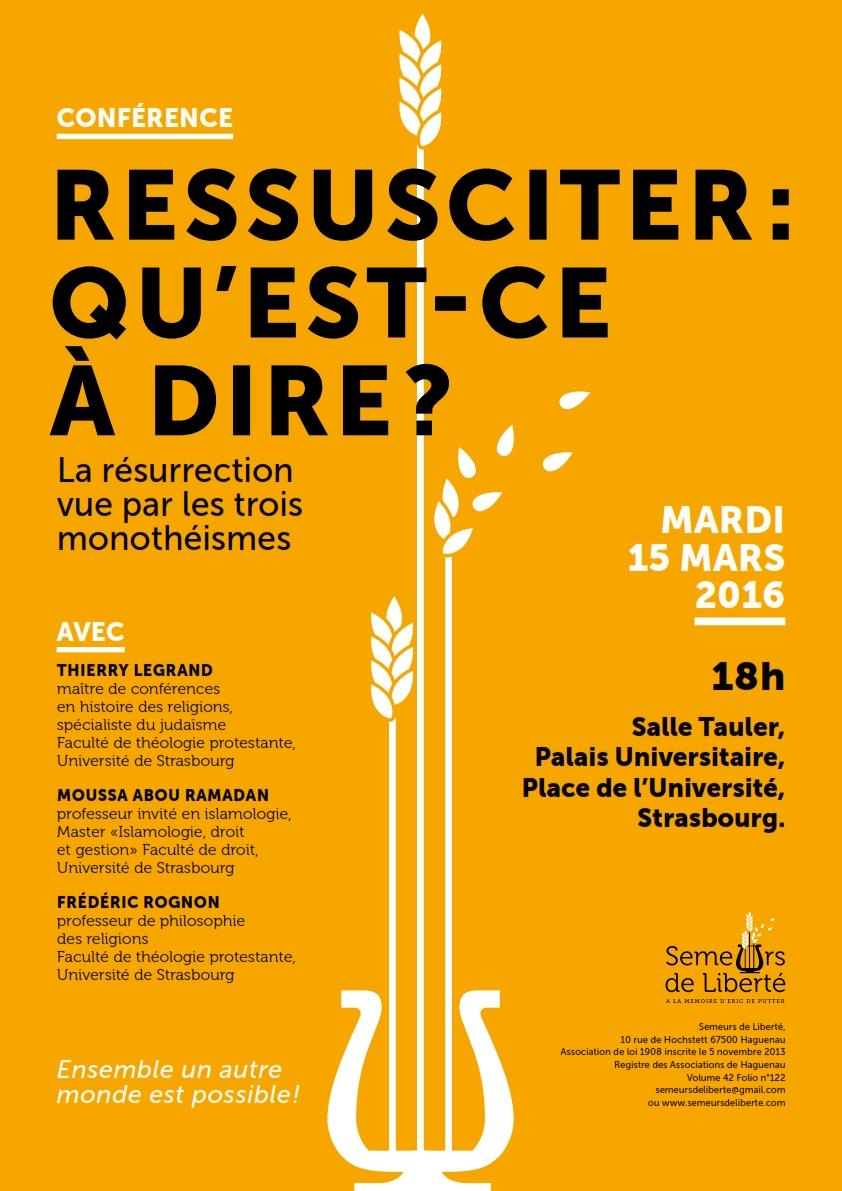 CONFERENCE-DEBAT : «Ressusciter : qu'est-ce à dire ? La résurrection vue par les trois monothéisme» , 15 mars 2016 à 18h – Université de Strasbourg